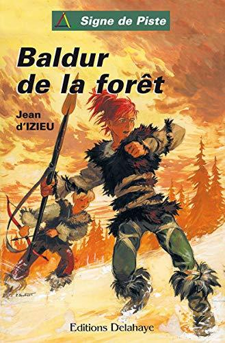 9782350478234: Baldur de la Foret (Roman Jeunesse Signe de Piste)