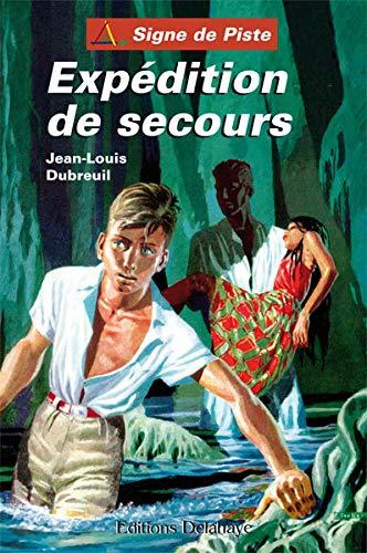 Expedition de Secours - Signe de Piste: Dubreuil Jean-Louis