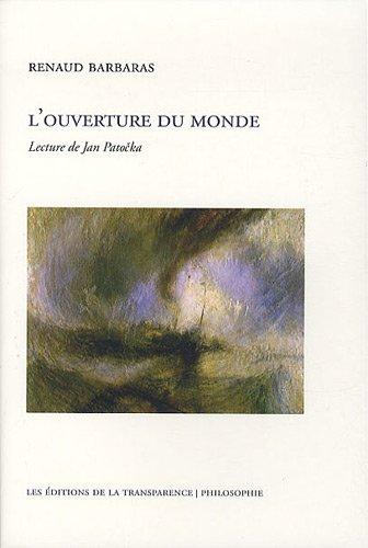 L'ouverture du monde : Lecture de Jan: Renaud Barbaras
