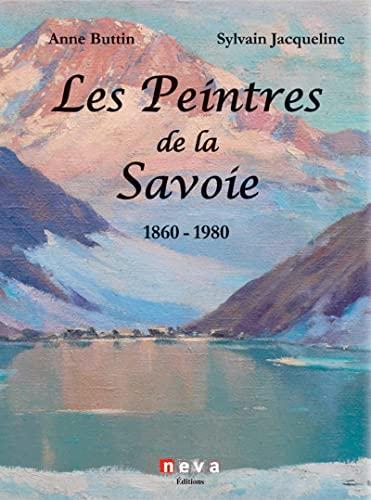 LES PEINTRES DE LA SAVOIE 1860-1980: ANNIE BUTTIN / JACQUELINE SYLVAIN