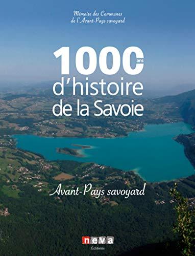 9782350551999: 1000 ans d'histoire de la Savoie : Avant-pays savoyard