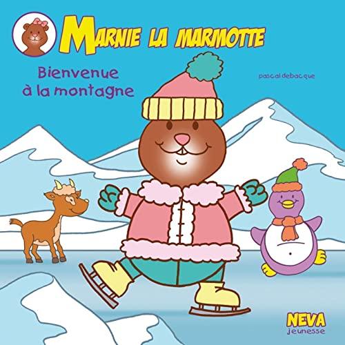 MARNIE LA MARMOTTE BIENVENUE MONTAGNE: DEBACQUE PASCAL
