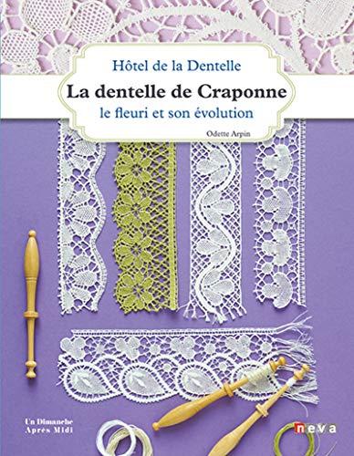 9782350552651: Dentelle de Craponne: Le fleuri et son évolution