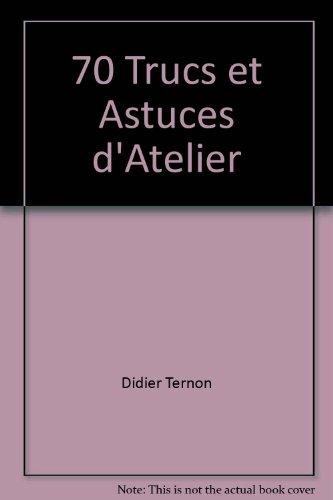 9782350580425: 70 Trucs et Astuces d'Atelier (French Edition)