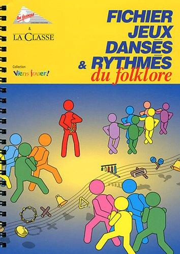 9782350580876: Fichier jeux dansés & rythmés du folklore (1CD audio)