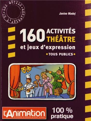 9782350581590: 160 activités théâtre et jeux d'expression
