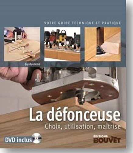 9782350581989: La défonceuse : Choix, utilisation, maîtrise (DVD Inlcus)
