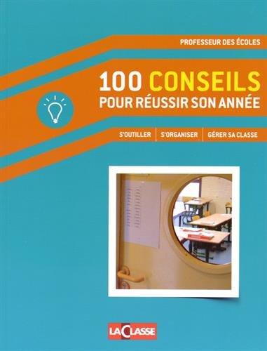 100 conseils pour réussir son année: Eric Montigny