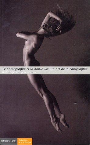 9782350600031: le photographe et la danseuse, un art de la calligraphie