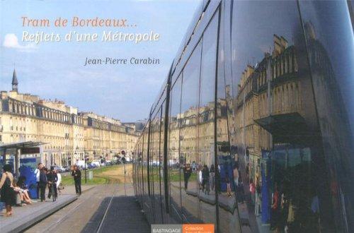 9782350600277: Tram de Bordeaux... reflets d'une métropole