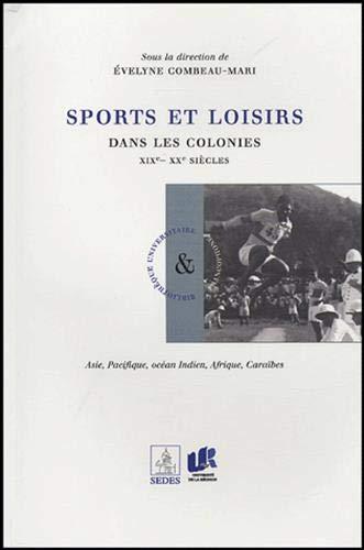 """""""sports et loisirs dans les colonies ; XIX, XX siècles"""": Evelyne Combeau-Mari"""