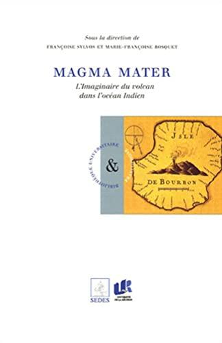 """""""magma mater ; l'imaginaire du volcan dans l'océan indien"""": Liliane ..."""