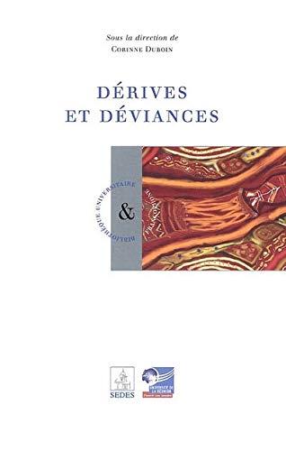 derives et deviances: Corinne Duboin, Denys Simon, Gilles Mathis, Jean-Xavier Ridon