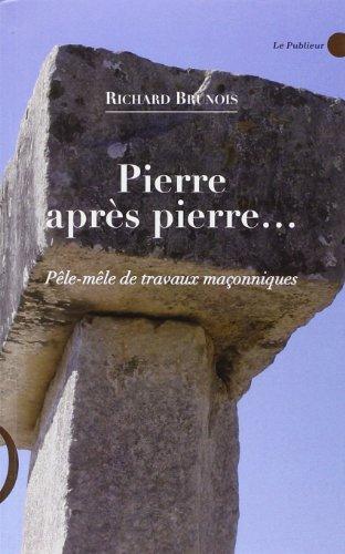 9782350610535: Pierre Après Pierre...Pele-Mele de Travaux Maconniques