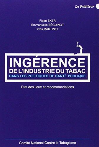 Ingérence de l'industrie du tabac dans les politiques de santé publique: ...