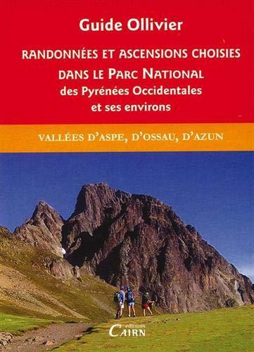 9782350681528: Randonnées et ascensions choisies dans le parc national des pyrénées occidentales et ses environs, tome 1 : Vallées d'Aspe, d'Ossau et d'Azun