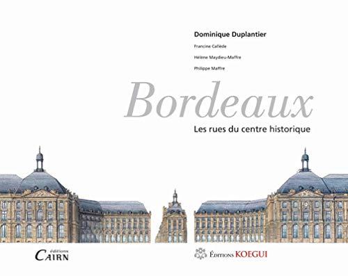 9782350681542: Bordeaux : Les rues du centre historique