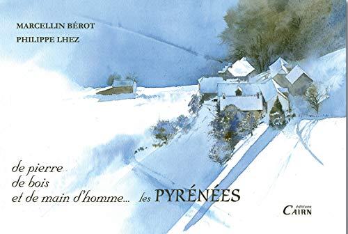 9782350681757: De pierre, de bois et de main d'homme... les Pyrénées