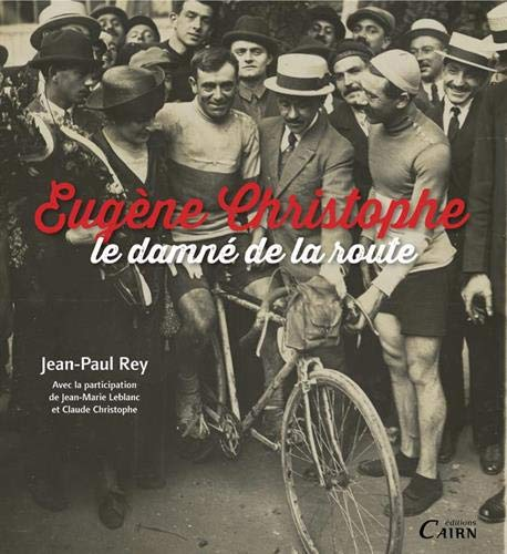 9782350682884: Eugène Christophe, le damné de la route