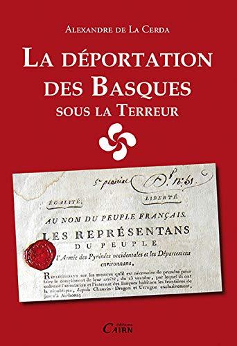 La déportation des Basques sous la Terreur: Alexandre de La