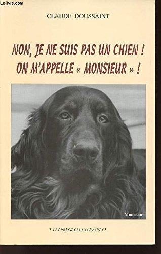 Non, je ne suis pas un chien: Claude Doussaint