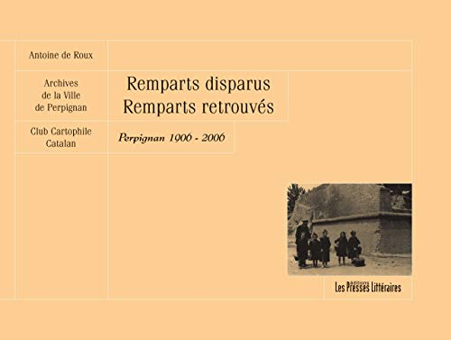 9782350731766: Remparts disparus, remparts retrouvés : Perpignan 1906-2006