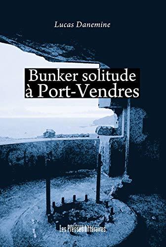 9782350733173: Bunker solitude à Port-Vendres