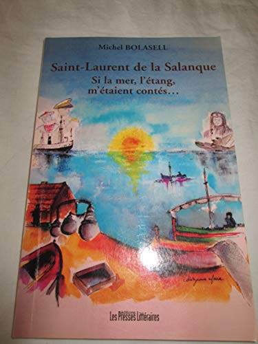 9782350733494: Saint-Laurent de la Salanque. Si la mer, l'étang m'étaient contés...