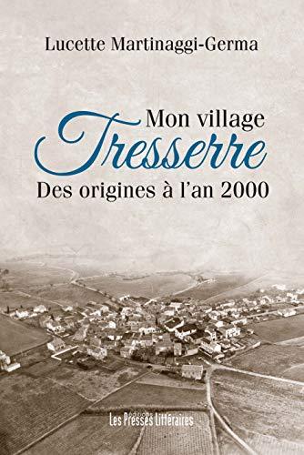 9782350739380: Mon village Tresserre des Origines � l'an 2000