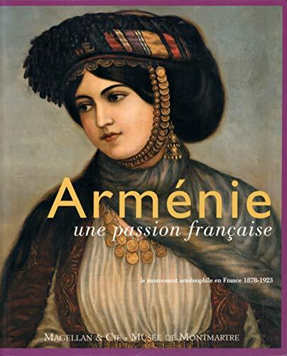 9782350740720: Arménie, une passion française : Le mouvement arménophile en France (1878-1923)
