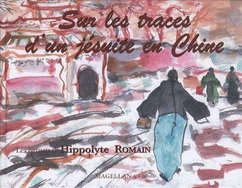 9782350740850: Sur les traces d'un jésuite en Chine : Les carnets d'Hippolyte Romain