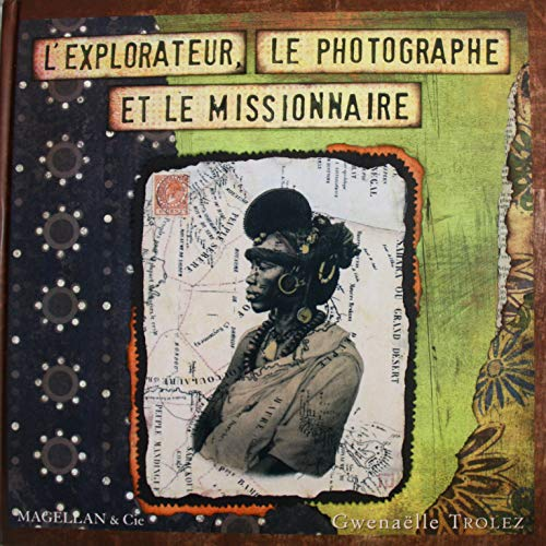 EXPLORATEUR LE PHOTOGRAPHE ET LE MISSION: TROLEZ GWENAELLE