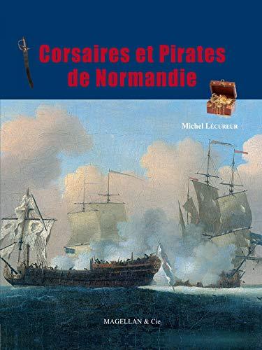 pirates et corsaires de Normandie (9782350741925) by [???]