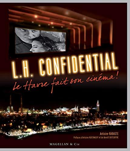 9782350742168: LH confidential ; Le Havre fait son cinéma