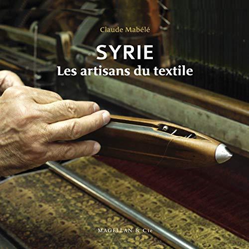 Syrie les artisans du textile: Claude Mabélé