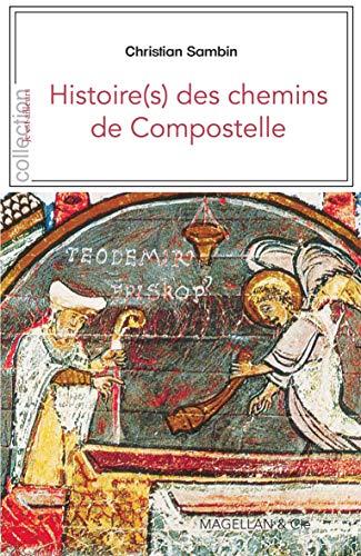 HISTOIRE(S) DES CHEMINS DE COMPOSTELLE: SAMBIN CHRISTIAN