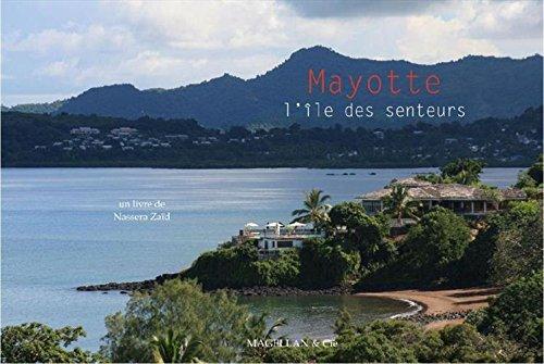 9782350743257: Mayotte, l'ile des senteurs - Nouvelle édition