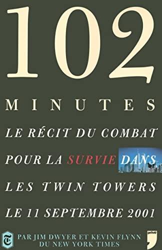 9782350760018: 102 minutes : Le récit du combat pour la survie dans les Twin Towers le 11 septembre 2001
