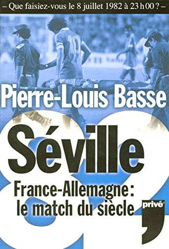 9782350760032: S�ville 82 : France-Allemagne Le match du si�cle