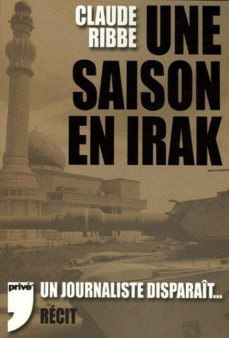 Une saison en Irak (9782350760094) by Claude Ribbe