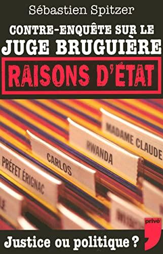 Raison d'Etat : Contre-enquête sur le juge Bruguière: SEBASTIEN SPITZER
