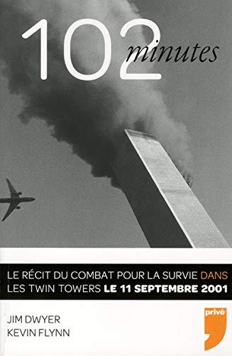 9782350761213: 102 minutes : Le récit du combat pour la survie dans les Twin Towers le 11 septembre 2001