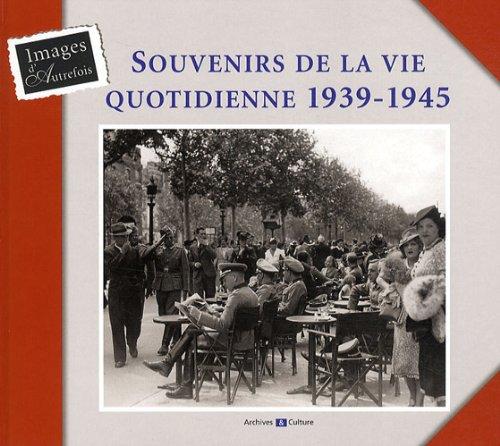 Souvenirs de la vie quotidienne 1939-1945: Brigitte Jobbé-Duval; Jean-Pierre