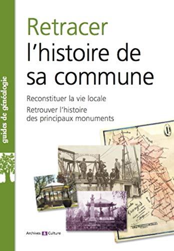 Retracer l'Histoire de Sa Commune: Archives et Culture