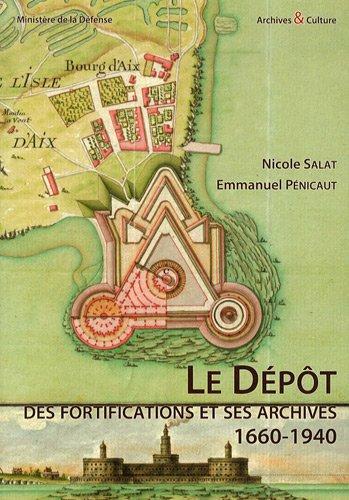 9782350771991: Le dépôt des fortifications et ses archives (1660-1940) : Archives du génie, répertoire numérique détaillé de la sous-série 1V du Service historique de la Défense