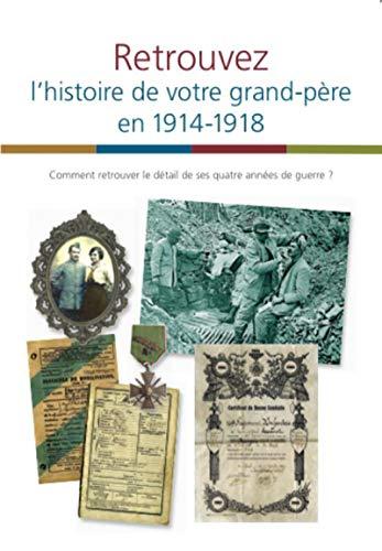 Retrouvez l'histoire de votre grand-père en 1914-1918: Buffetaut, Yves