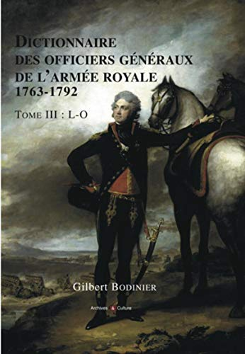 9782350772547: Dictionnaire des officiers généraux de l'armée royale (1763-1792) : Tome 3, Lettres L à O