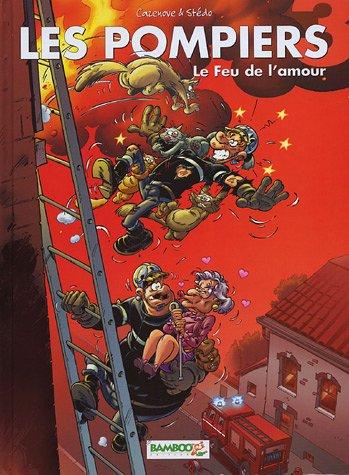 9782350780283: Les Pompiers, Tome 3 : Le Feu de l'amour : Avec le livret Dr�les de Sports
