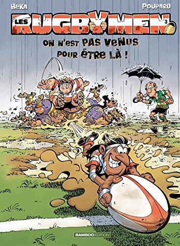 9782350780733: Les Rugbymen T3: On n est pas venus pour �tre l� !