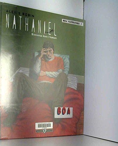 9782350780856: Nathaniel, Tome 1 : Bienvenue dans l'humain
